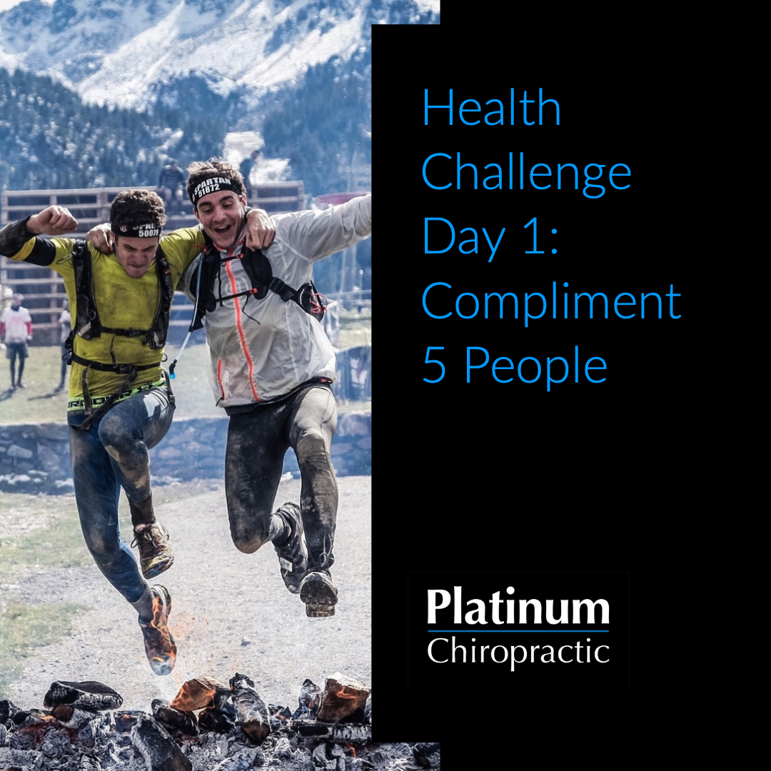 Platinum Health Challenge Day 1: Compliment 5 People