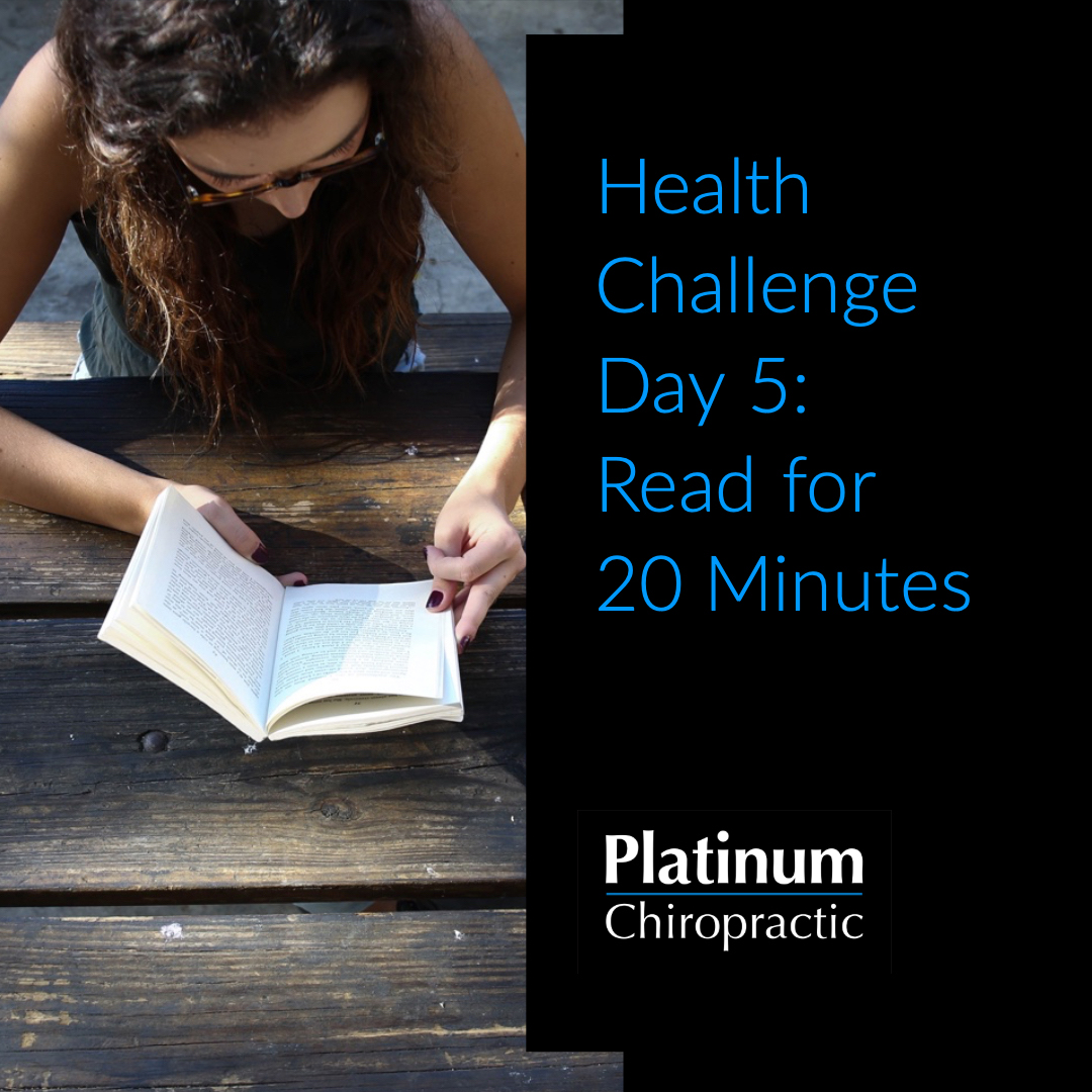 Platinum Health Challenge Day 5: Read for 20 minutes from a book or journal