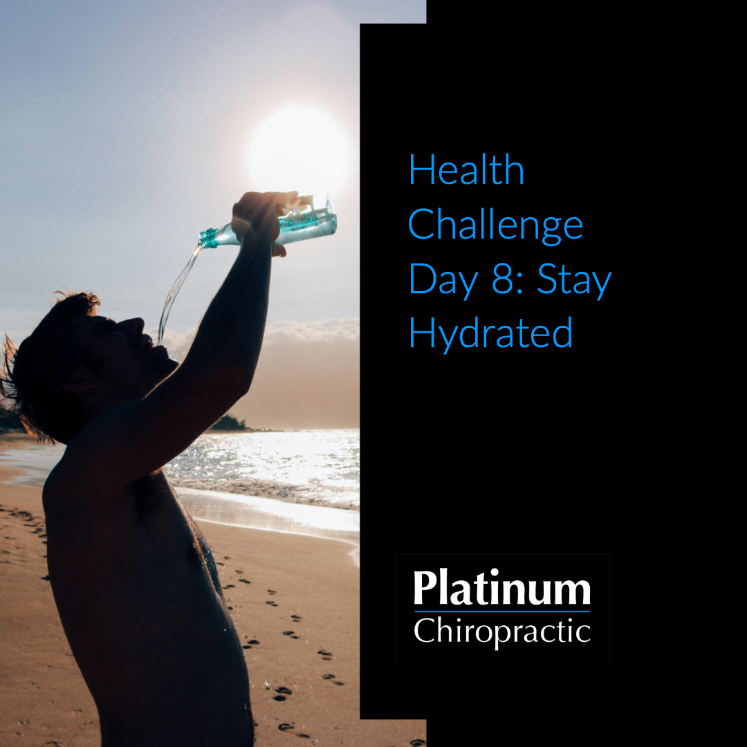 Platinum Health Challenge Day 8: Stay Hydrated