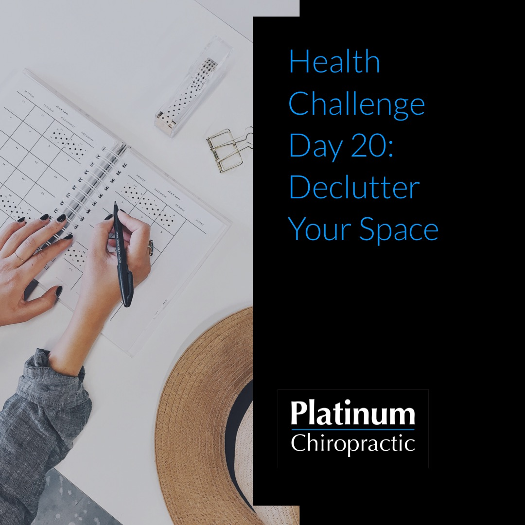 Platinum Health Challenge Day 20: Declutter Your Space