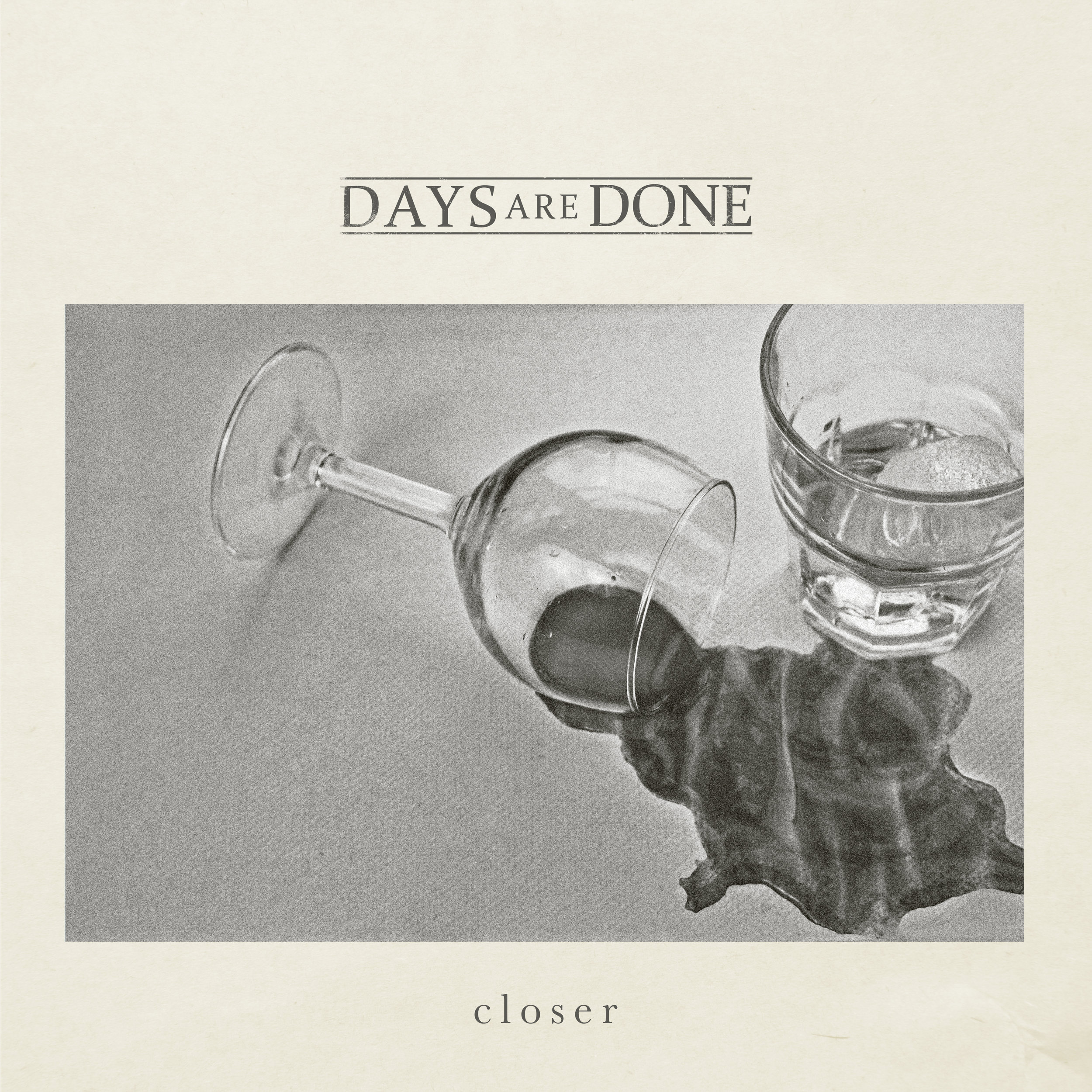Days Are Done Closer EP