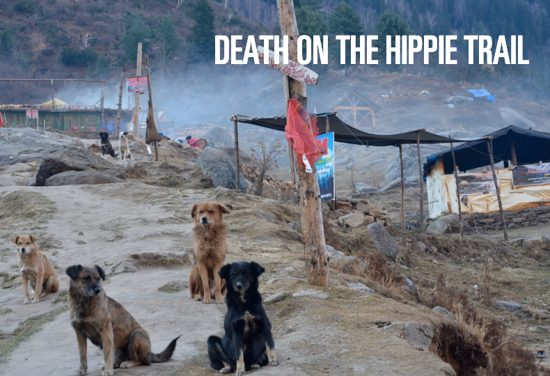Slate: Death on the Hippie Trail - A young man disappears in the Himalayas, his companion dies in a jail cell, and a writer revisits her own days on the hashish trail to learn more.