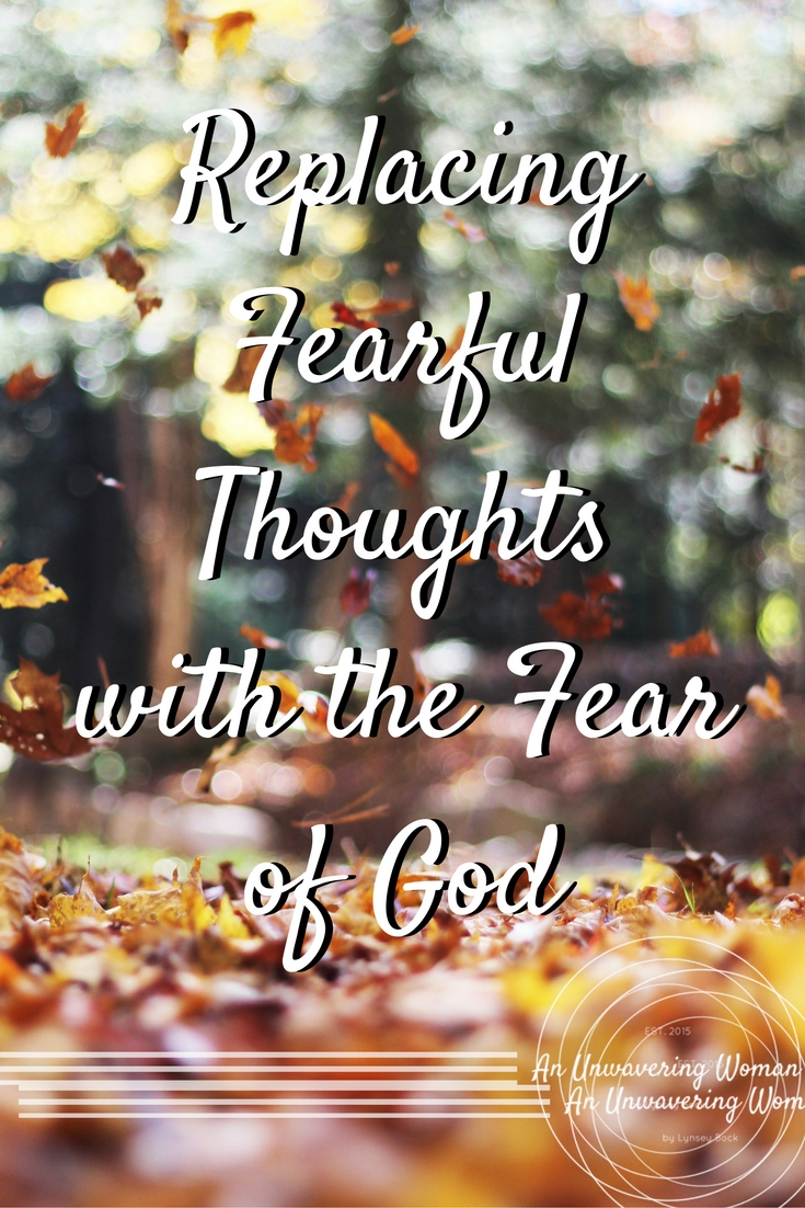 Replacing Fearful Thoughts with the Fear of God