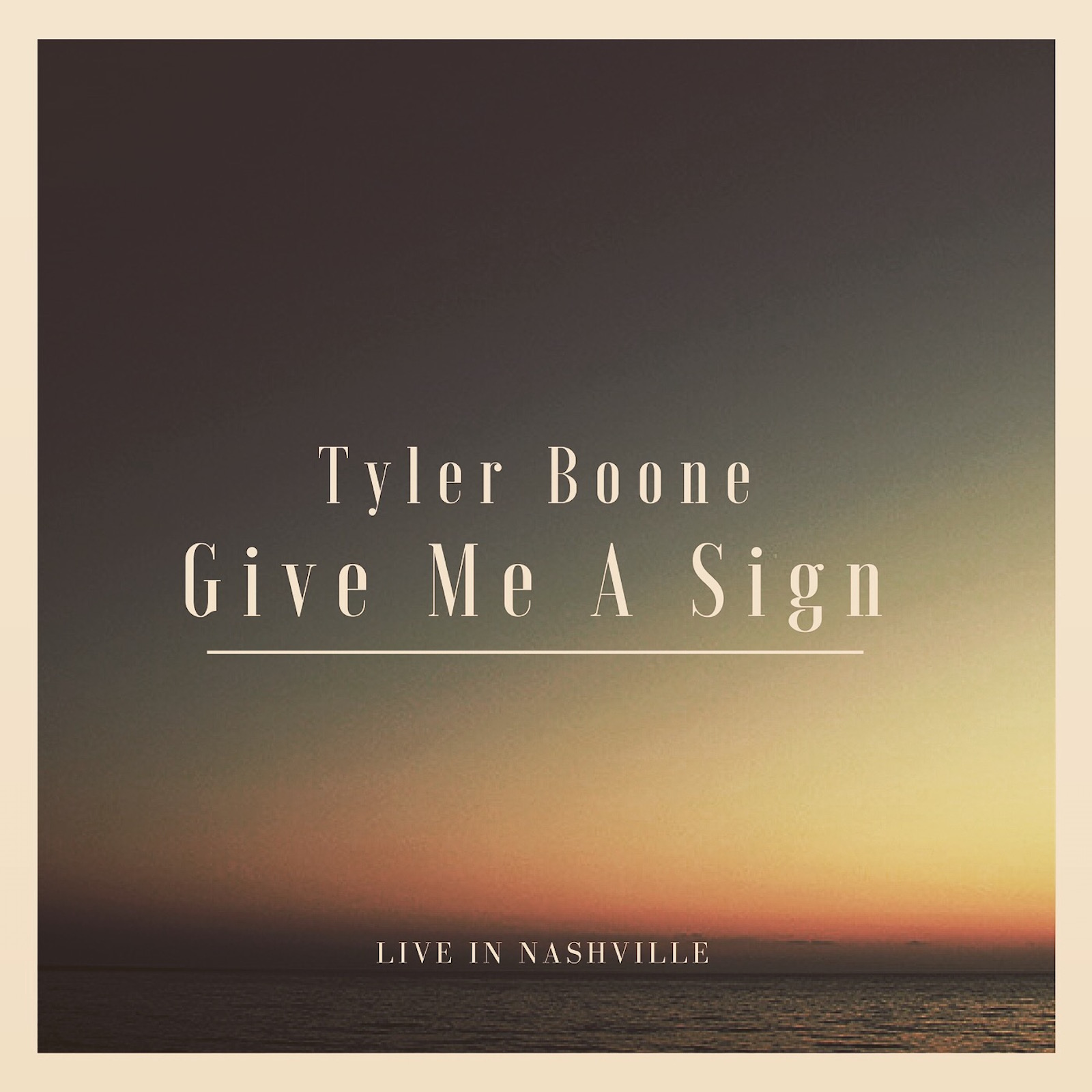 Tyler Boone - Give Me A Sign (Live In Nashville) Cover Art.JPG