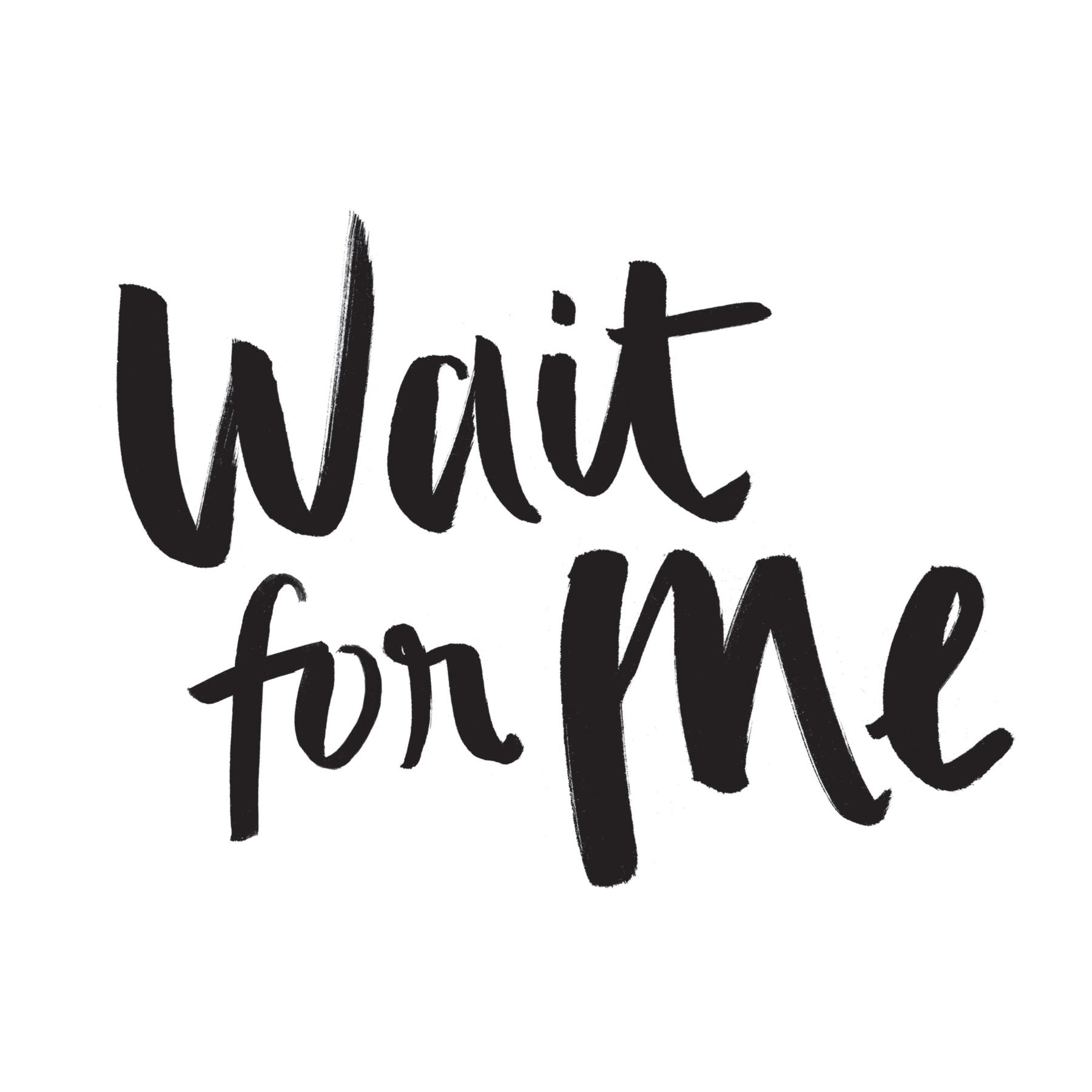 WaitForMe+type.jpg