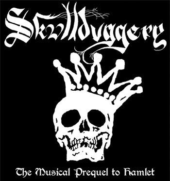 Skullduggery: The Musical Prequel To Hamlet