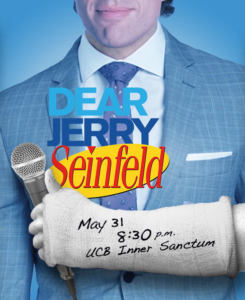 I'm excited to announce that I've written a new musical with  Alex Lewis  (of  Lewberger ) and  Greg Smith !  We're having a FREE concert reading at  UCB's Inner Sanctum  on May 31st at 8:30!  We'll have a 4 piece live band and 8 amazing actors!    If you took the tv show Seinfeld and mixed it with a delicious helping of the popular broadway musical Dear Evan Hansen... you'd get the fun rock musical Dear Jerry Seinfeld! This show is a staged reading version of exactly what was just described.  Come out and try this delicious Jerry Seinfeld and Evan Hansen Musical stew!