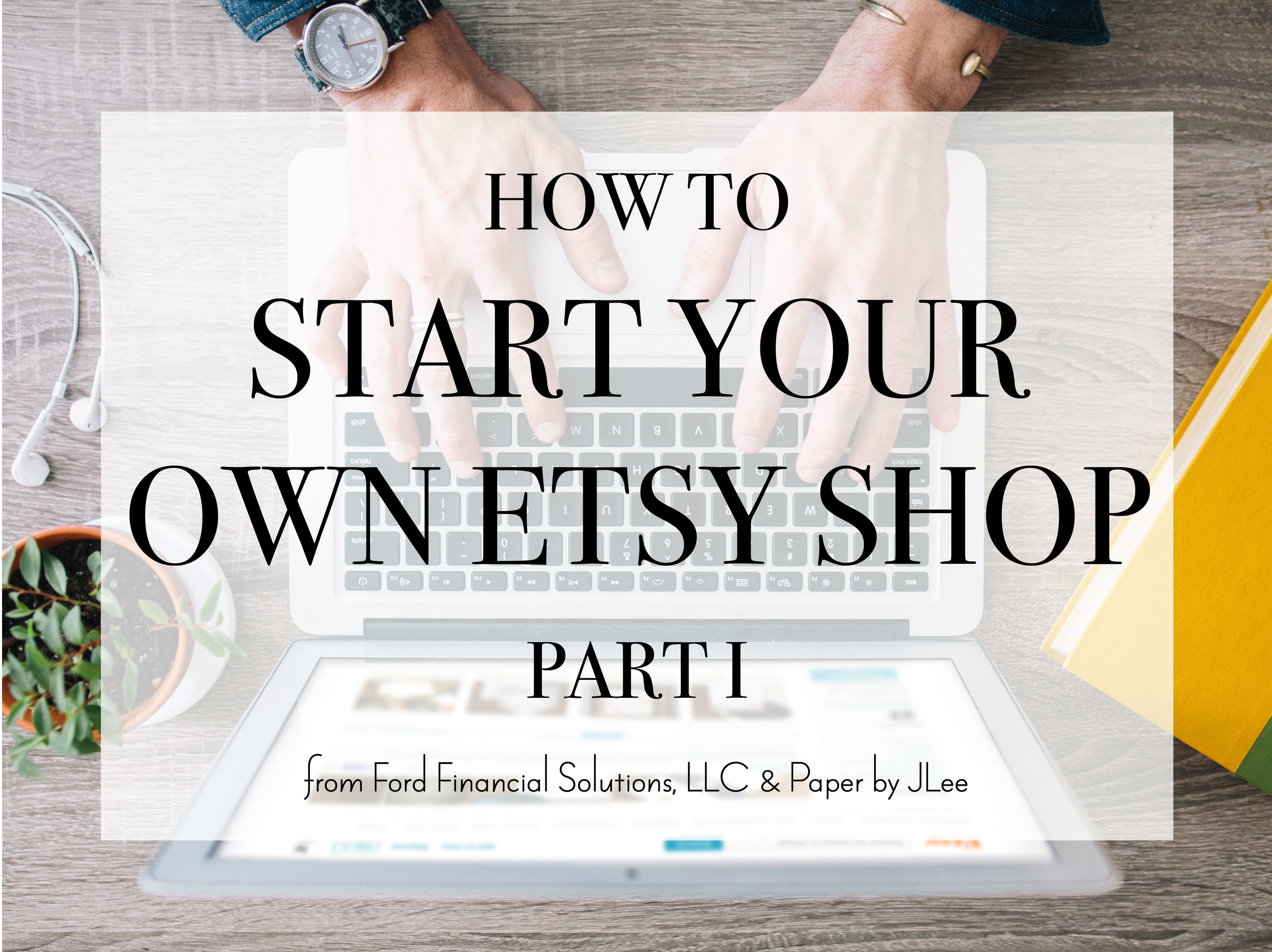 Paper by JLee: Start Your Own Etsy Shop