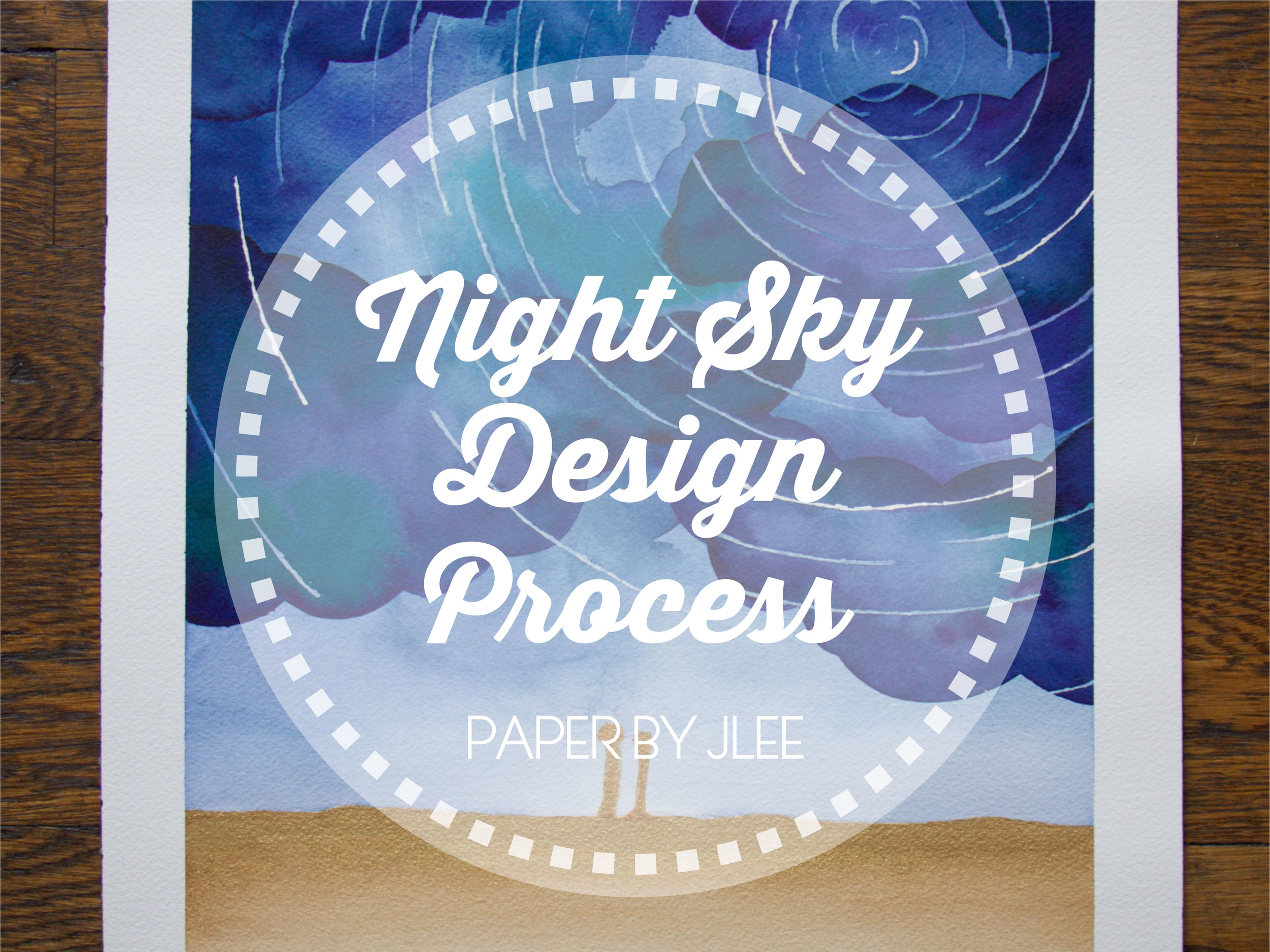 Paper by JLee: Night Sky Design Process