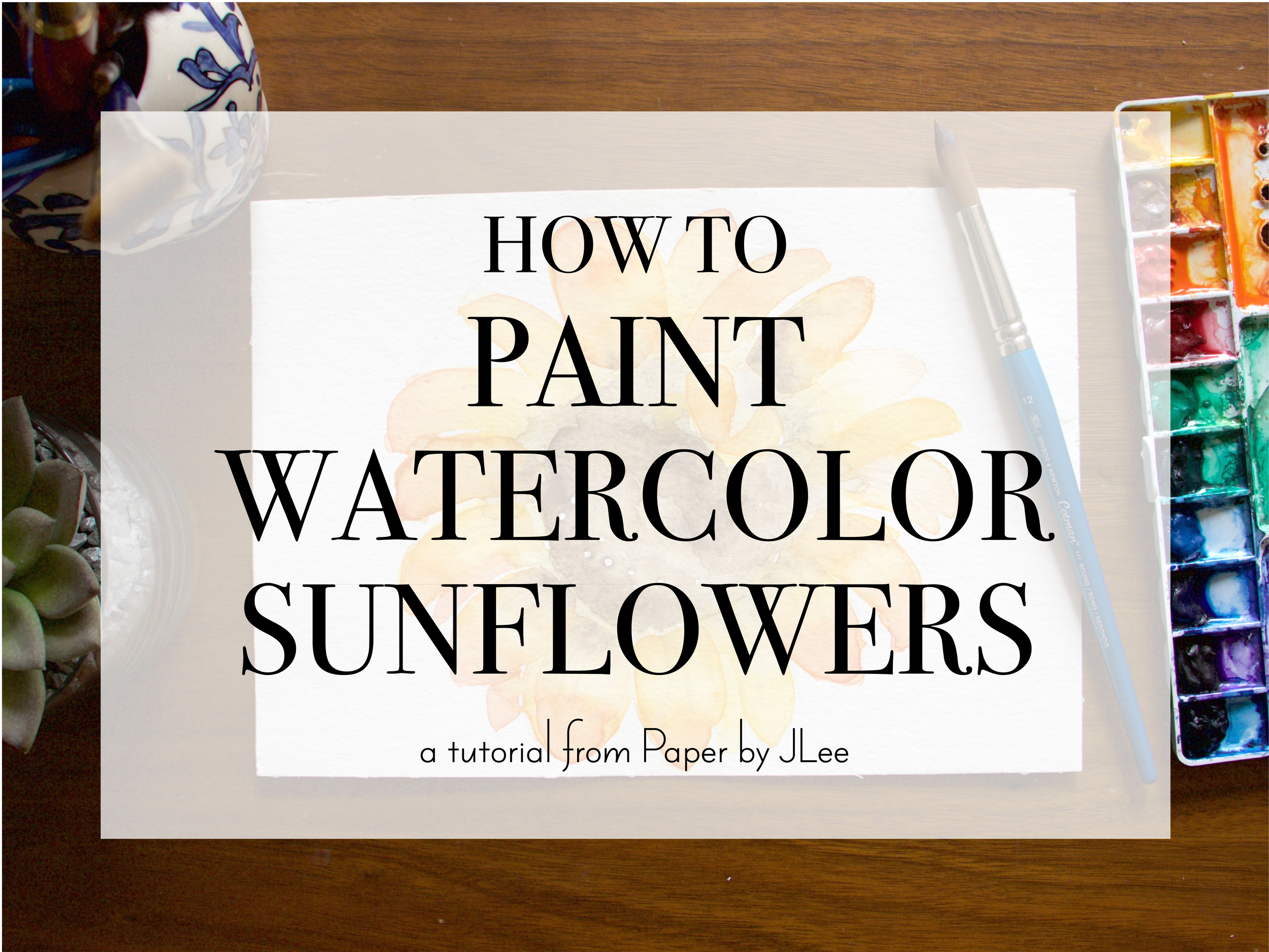 Paper by JLee: Sunflower Watercolor Tutorial