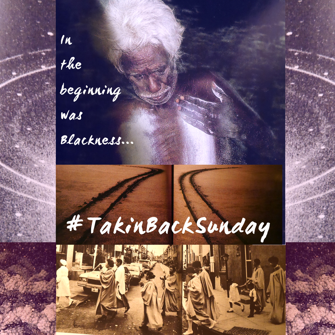 #TakinBackSunday_ In the beginning was Blackness instagram.jpg