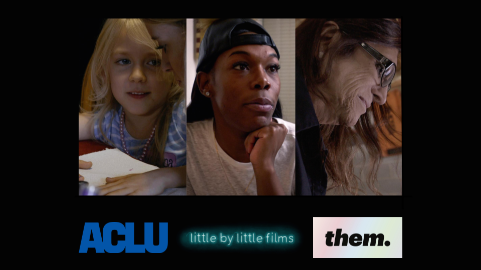 Trans In America Little By Little Films ACLU them