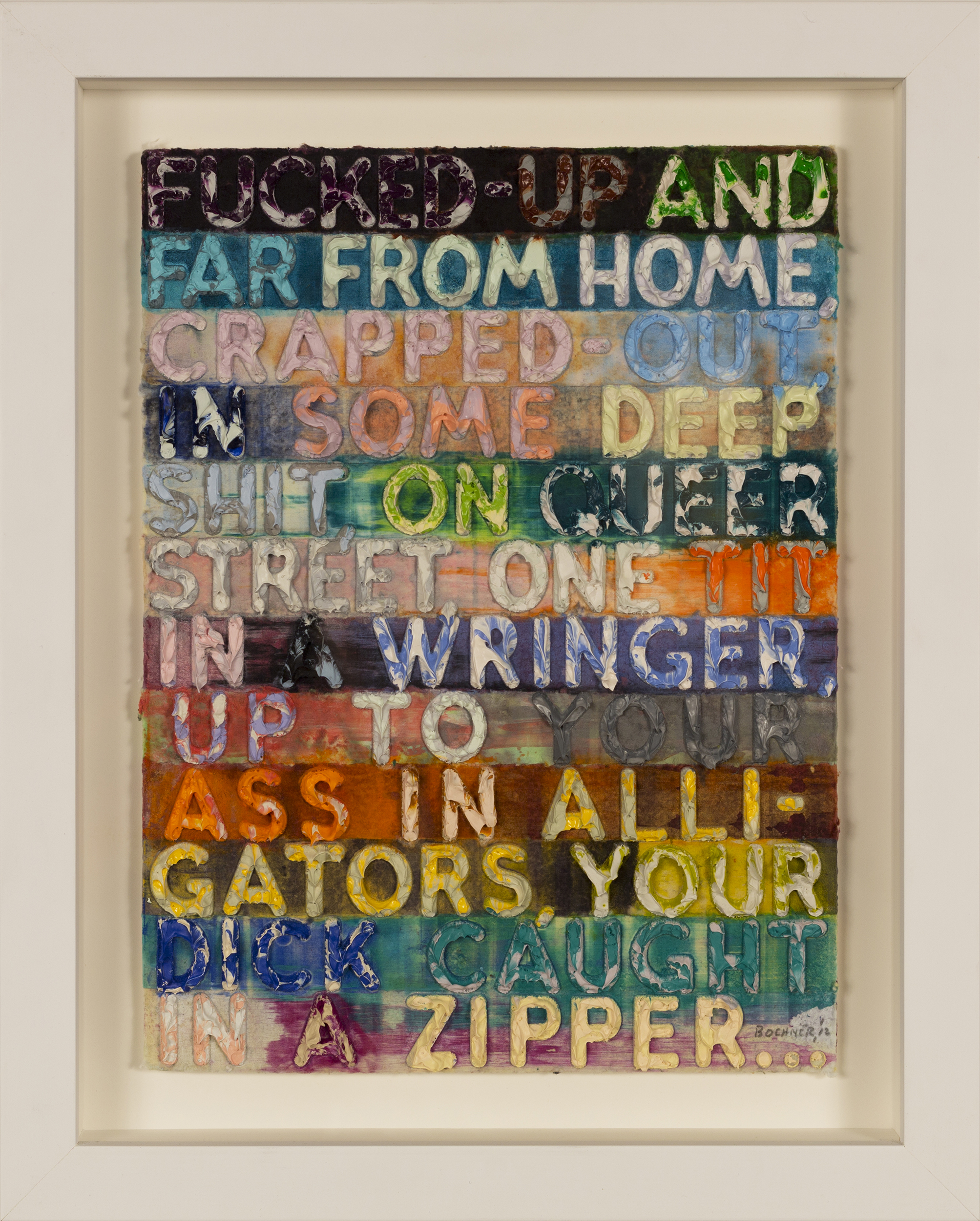 SOLD  Fucked Up   ,  Monoprint with collage, engraving, and embossment on hand-dyed paper, 2012, 11 7/8 x 8 7/8 inches