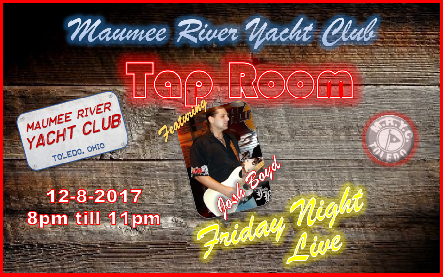 MRYC Friday Night Live is proud to host Josh Boyd 12-8 from 8:00pm till 11:00pm.  Must be an MRYC or AYC member to attend. Guests of members are welcome