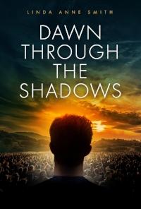 Dawn Through The Shadows.jpg