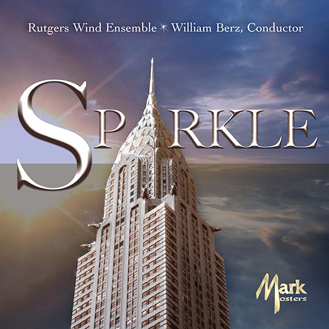 """""""Sparkle - Rutgers Wind Ensemble"""" 