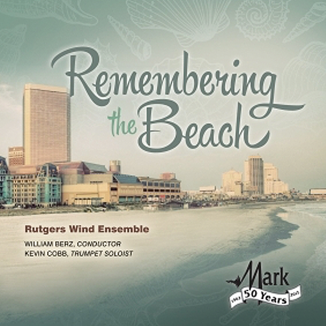 """Remembering the Beach - Rutgers Wind Ensemble"" 