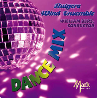 """Dance Mix-Rutgers Wind Ensemble""  