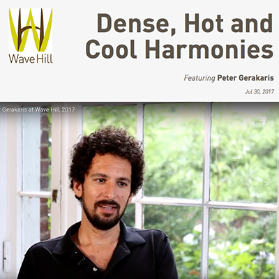 Wave Hill: Peter D. Gerakaris - Dense, Hot, & Cool Harmonies
