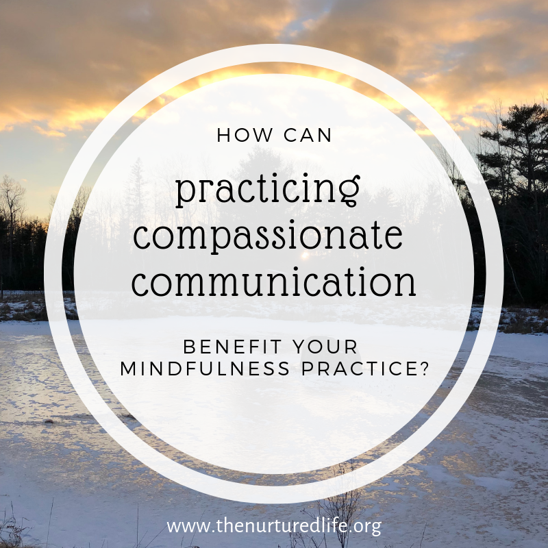 How Can Compassionate Communication improve your mindfulness practice.png