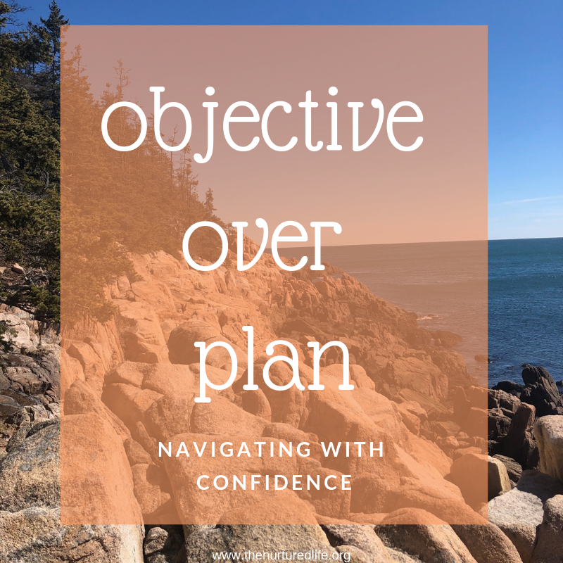 objective over plan, how to navigate life with confidence