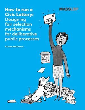 Use this MASS guide to conduct your own Civic Lottery