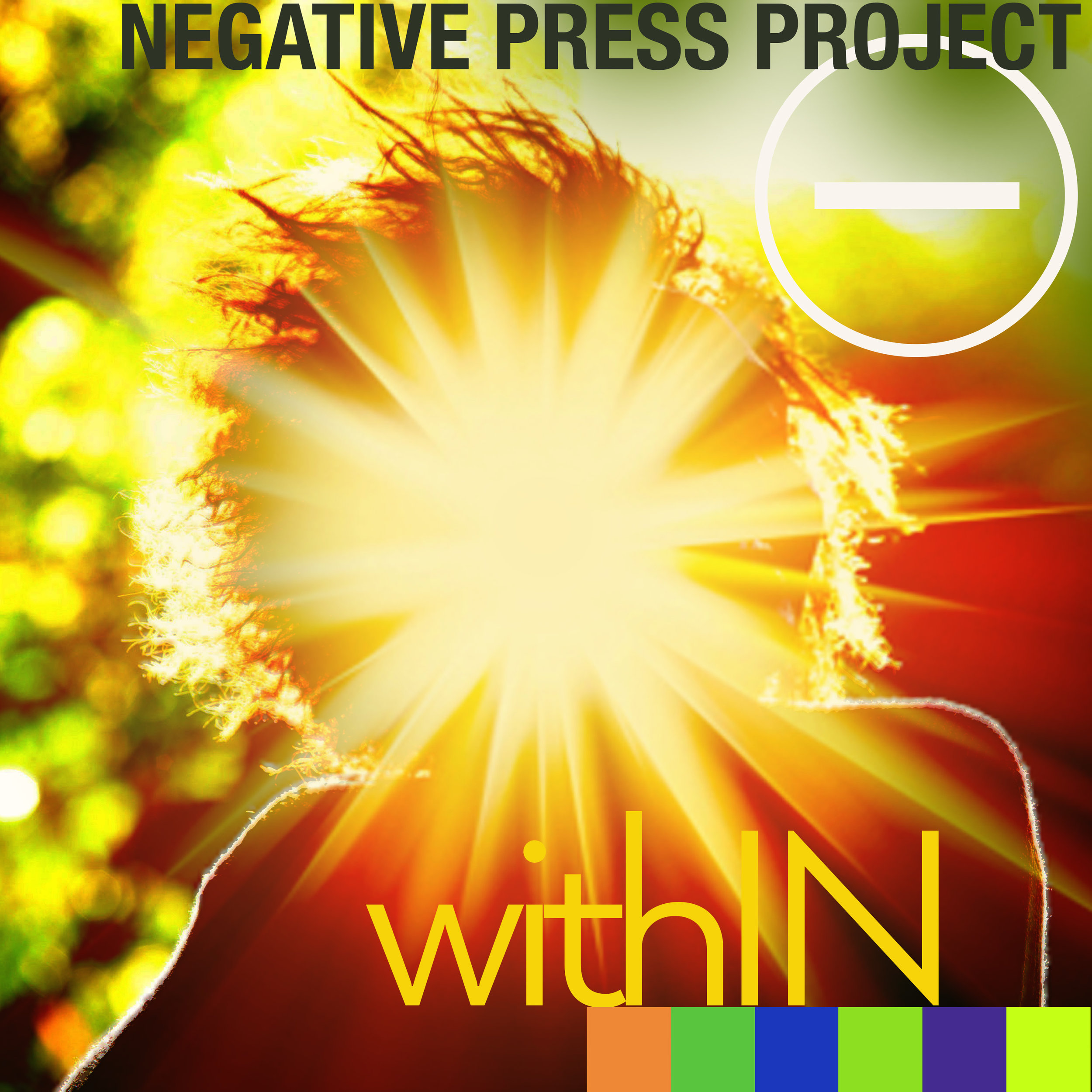 NEGATIVE PRESS PROJECT  withIN & To Feel Whole (singles from forthcoming full-length 'Within' 2019)