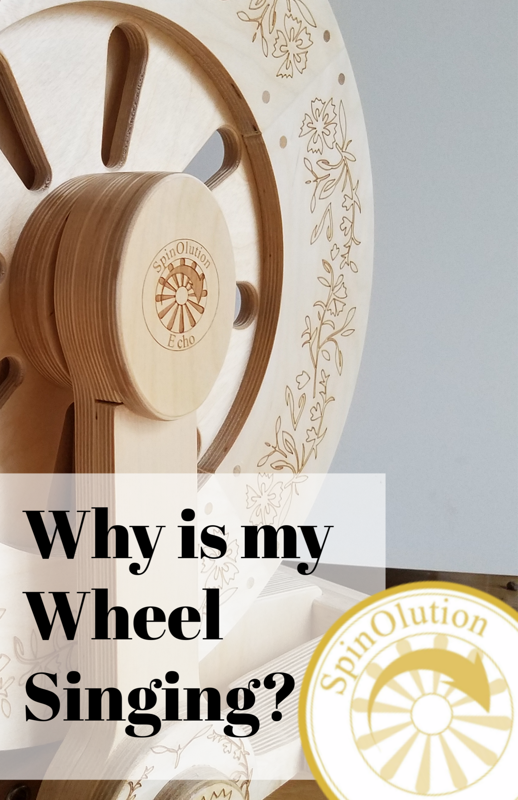 How to silence a singing spinning wheel — SpinOlution