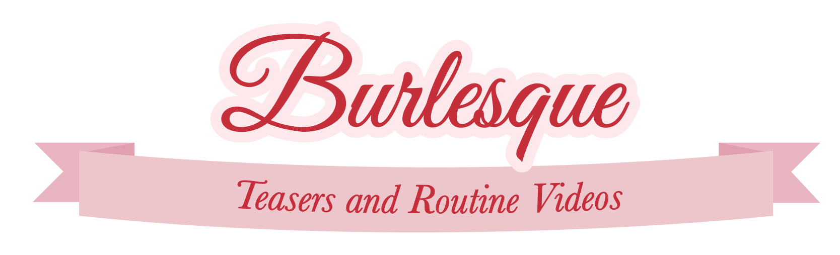 Burlesque-Videos-Title.png