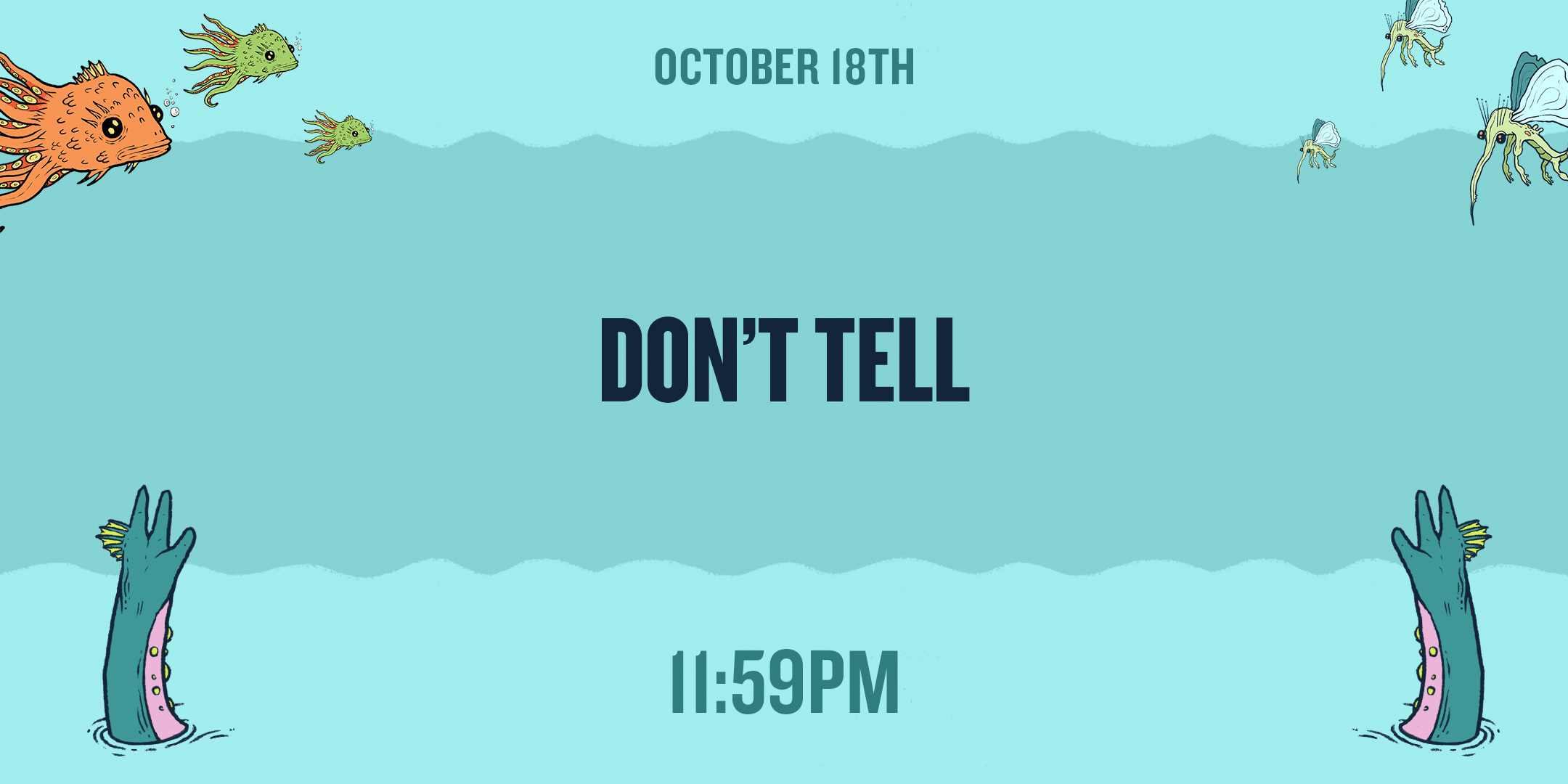 OCT18-Don't Tell.jpg