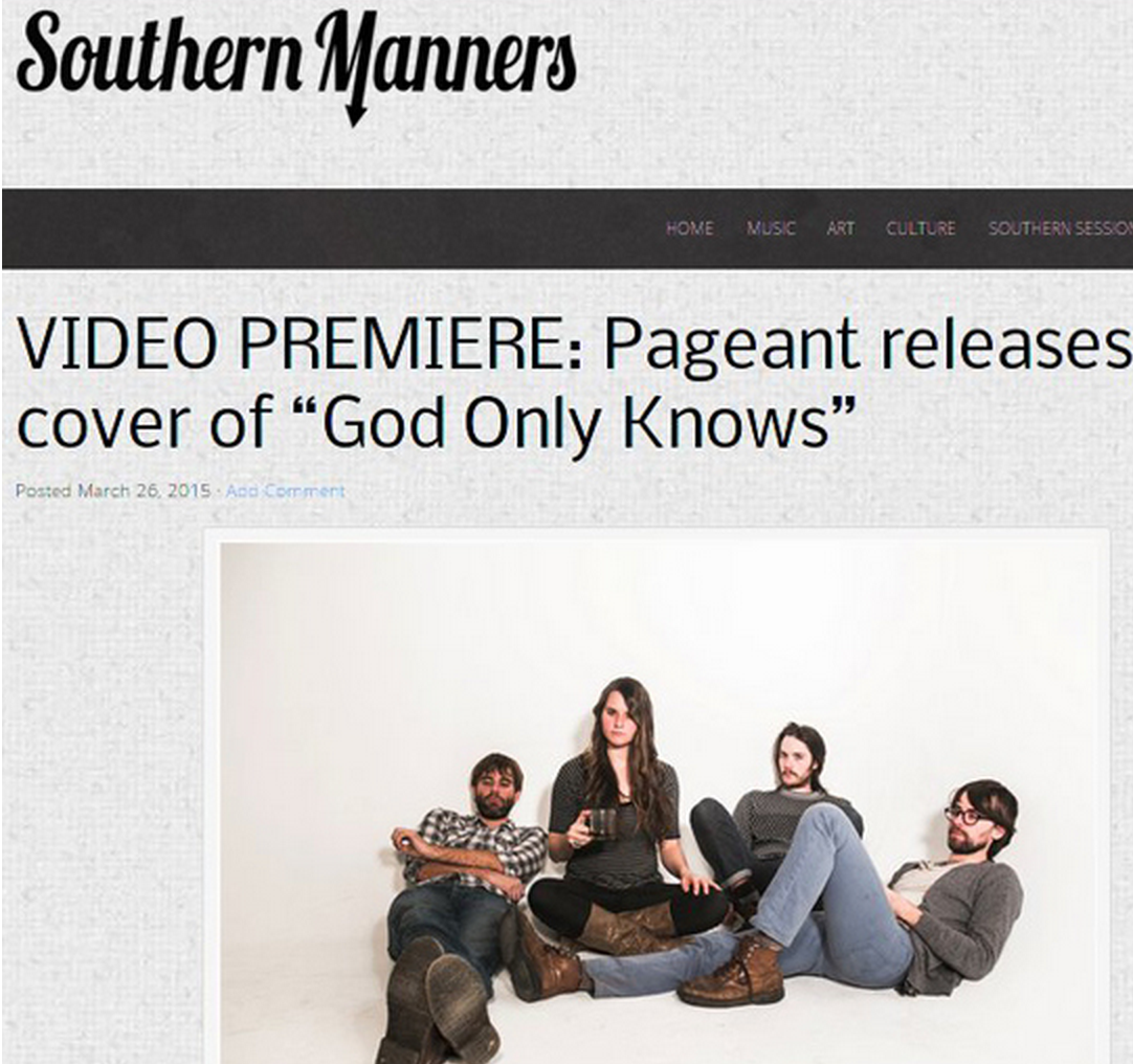 "Southern Manners ""VIDEO PREMIERE: Pageant releases cover of 'God Only Knows'"" March 26, 2015"