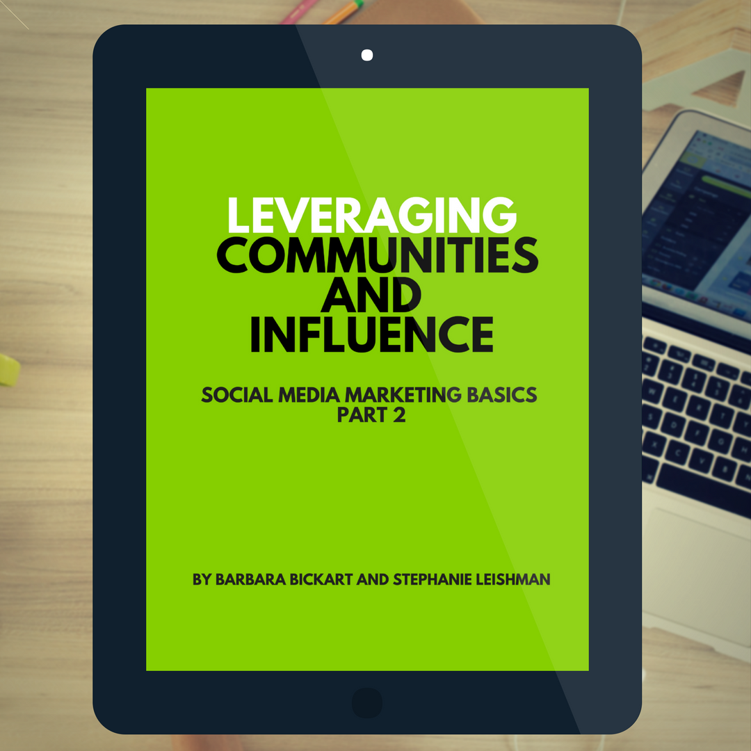 Leveraging Communities and Influence: Social Media Marketing Basics, Part 2 by Barbara Bickart and Stephanie Leishman