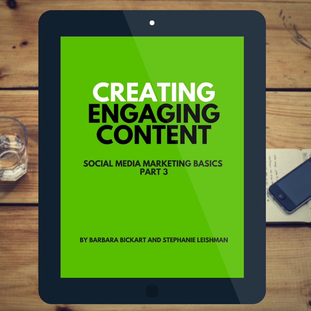 Creating Engaging Content: Social Media Marketing Basics, Part 3 by Barbara Bickart and Stephanie Leishman
