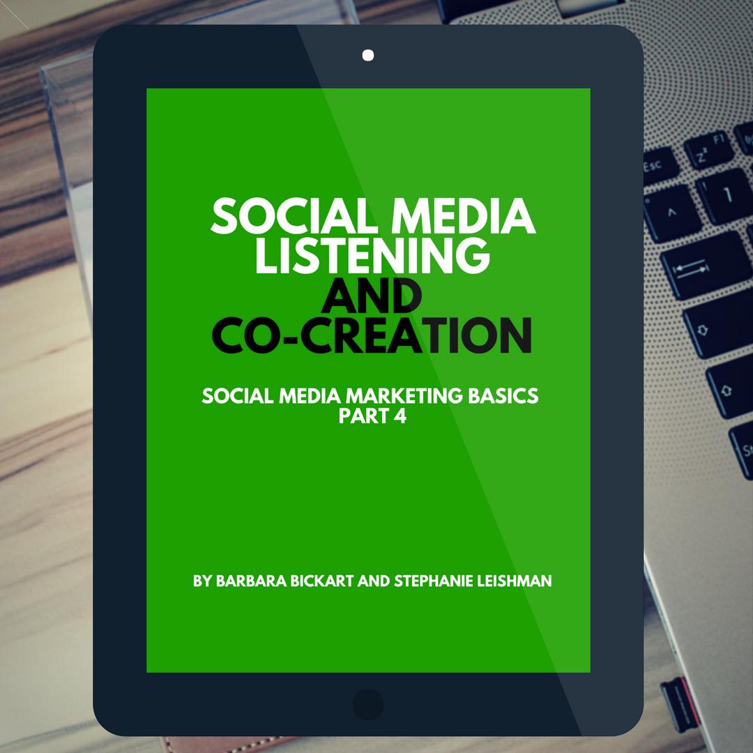 Social Media Listening and Co-Creation: Social Media Marketing Basics, Part 4 by Barbara Bickart and Stephanie Leishman