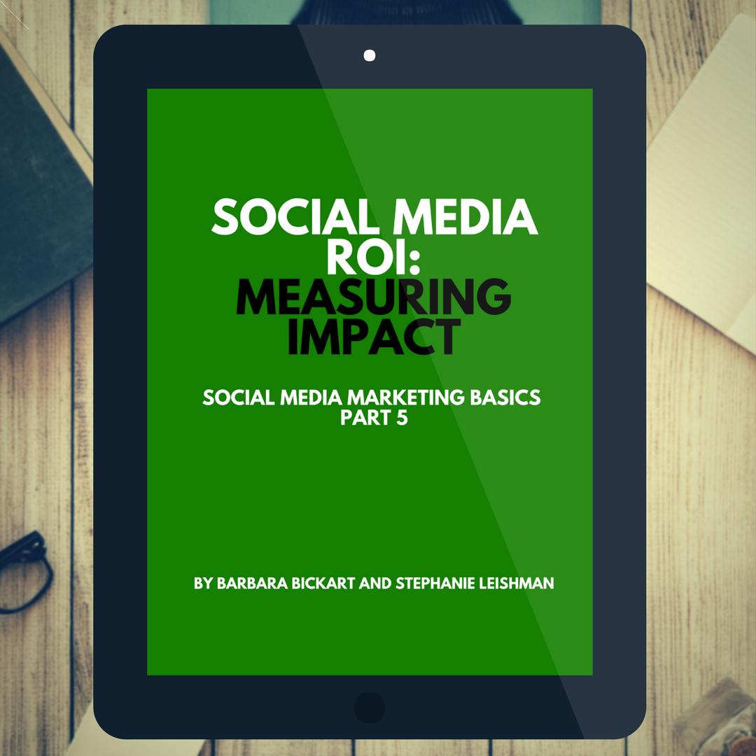 Social Media ROI: Measuring Impact: Social Media Marketing Basics, Part 5 by Barbara Bickart and Stephanie Leishman