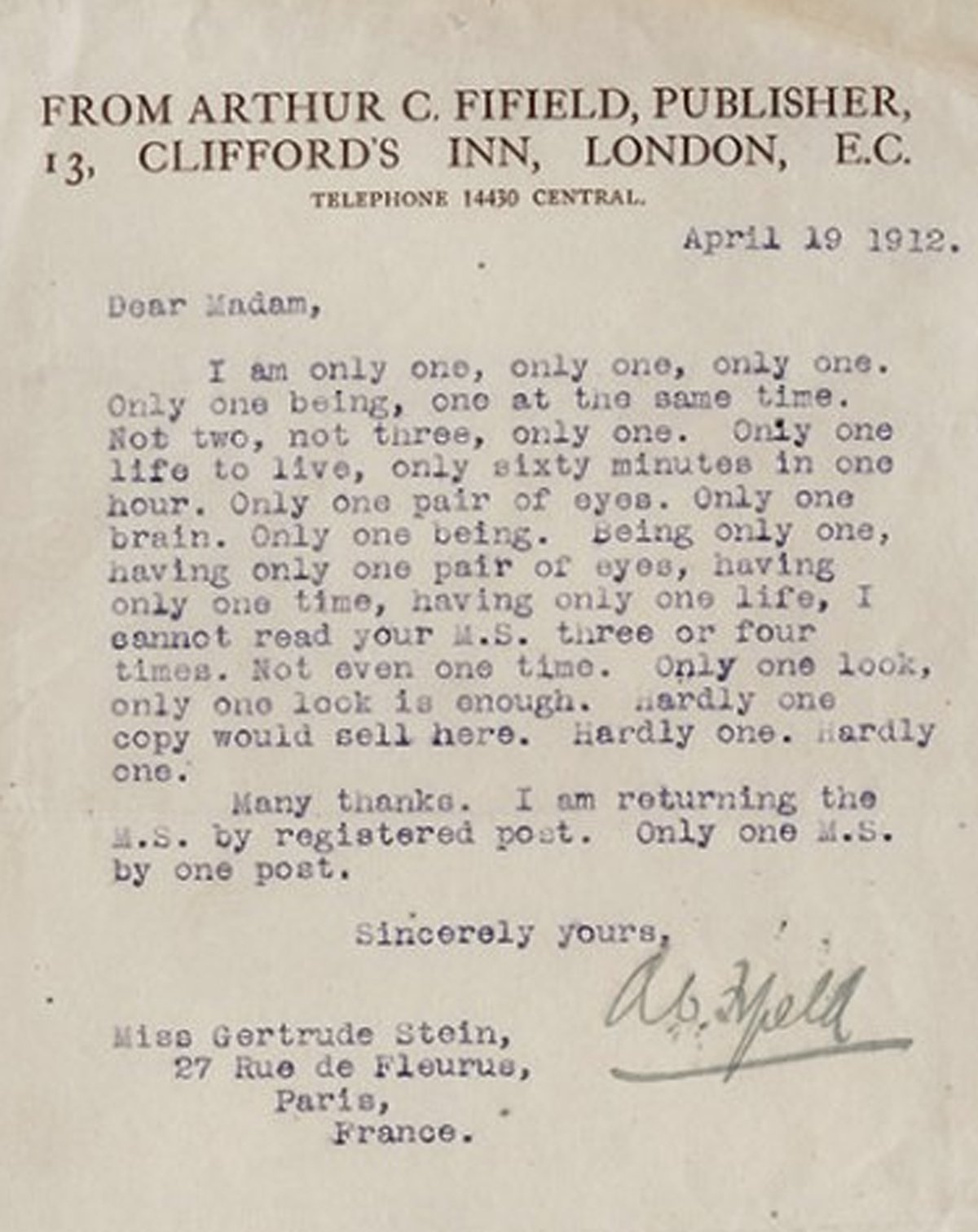 """Gertrude Stein's rejection letter to an anonymous submitter. It's vintage Stein: """"Hardly one copy would sell here. Hardly one. Hardly one."""" From   Letters of Note Volume 2  ."""