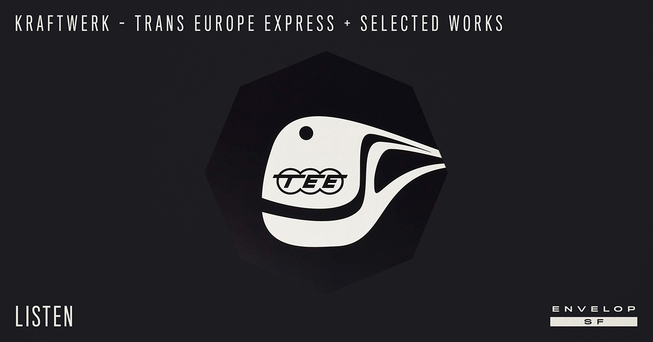 Kraftwerk - Trans Europe Express + Selected Works : LISTEN  Thu August 2, 2018 | At Envelop SF |1st session - 7:30 PM Doors // 2nd session - 9:30 PM Doors