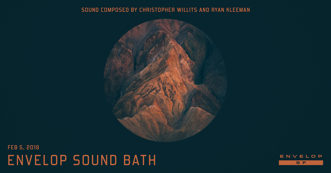 Envelop Sound Bath   Tue February 5, 2019 | At Envelop SF | 7:30 PM doors