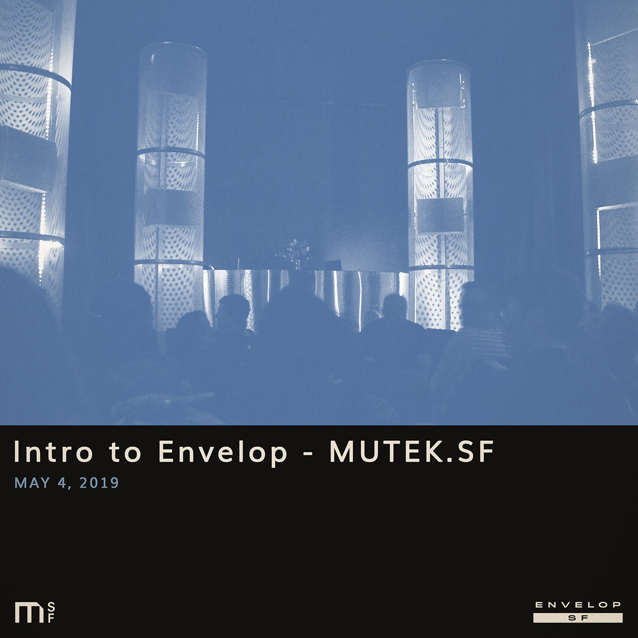 Intro to Envelop - MUTEK.SF - Sat May 4, 2019At Envelop SF10:30 AM doors | 11:00 AM startTickets (Free)