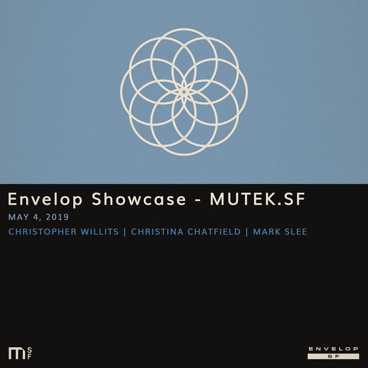 Envelop Showcase - MUTEK.SF - Sat May 4, 2019At Envelop SF12:30 PM doors | 1 PM startChristopher WillitsChristina ChatfieldMark SleeTickets