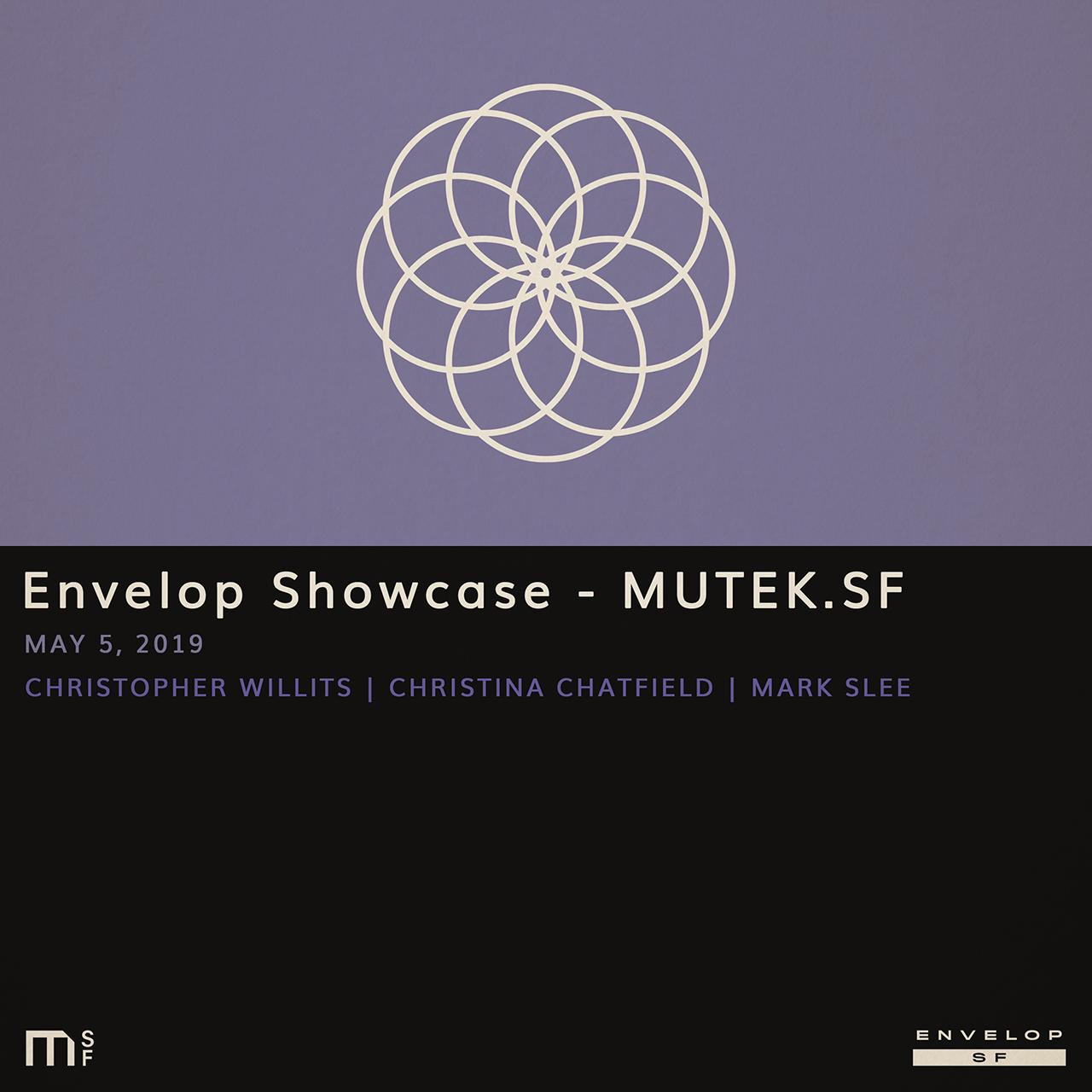 Envelop Showcase - MUTEK.SF - Sun May 5, 2019At Envelop SF12:30 PM doors | 1 PM startChristopher WillitsChristina ChatfieldMark SleeTickets