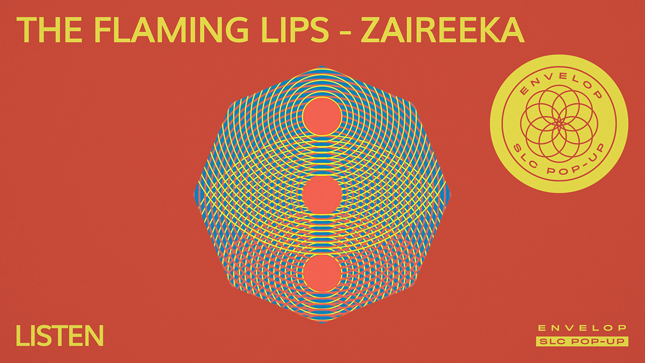 (Envelop SLC Pop-Up) The Flaming Lips - Zaireeka : LISTEN   Fri April 5, 2019 | At Envelop SLC Pop-Up