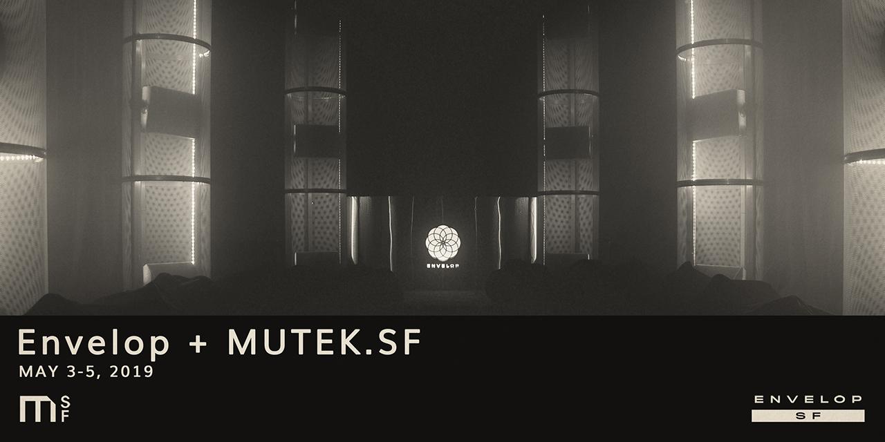 201905_mutek-sf--envelop_v3.0_main.jpg