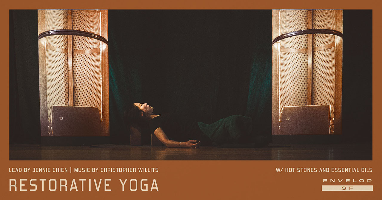 Envelop Restorative Yoga   Sun April 14, 2019 | At Envelop SF