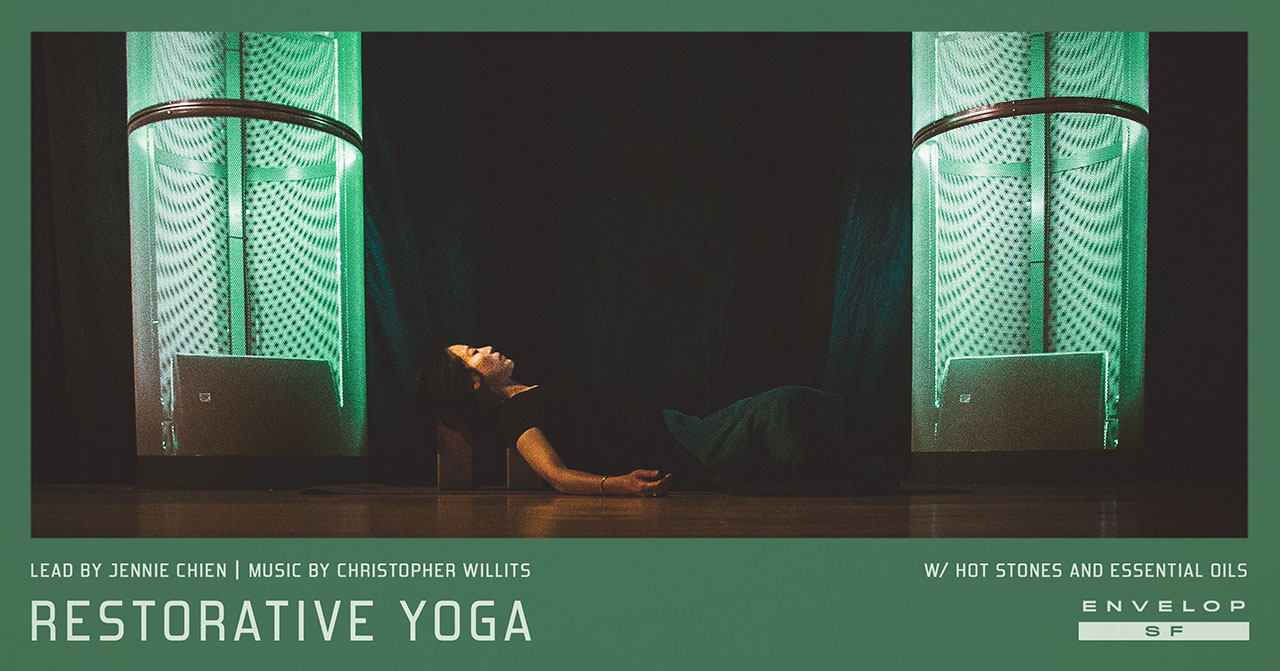 Envelop Restorative Yoga   Sun May 19, 2019 | At Envelop SF