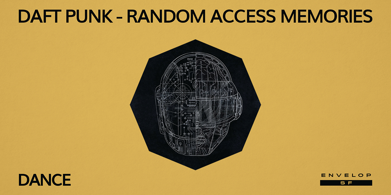 Daft Punk - Random Access Memories : DANCE   Thu June 27, 2019 | At Envelop SF