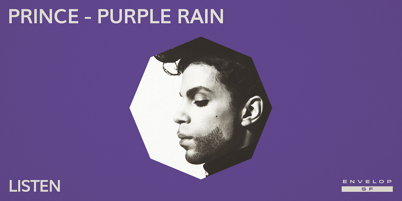 Prince - Purple Rain : LISTEN   Wed July 3, 2019 | At Envelop SF