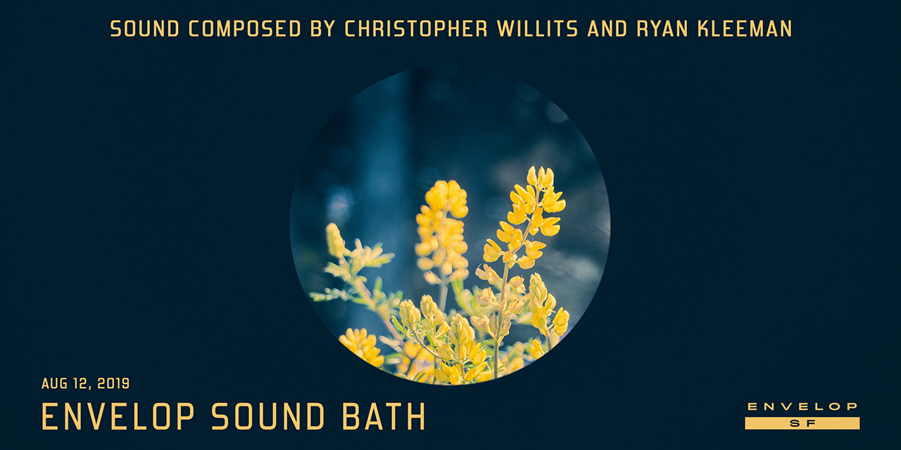Envelop Sound Bath   Mon August 12, 2019 | At Envelop SF
