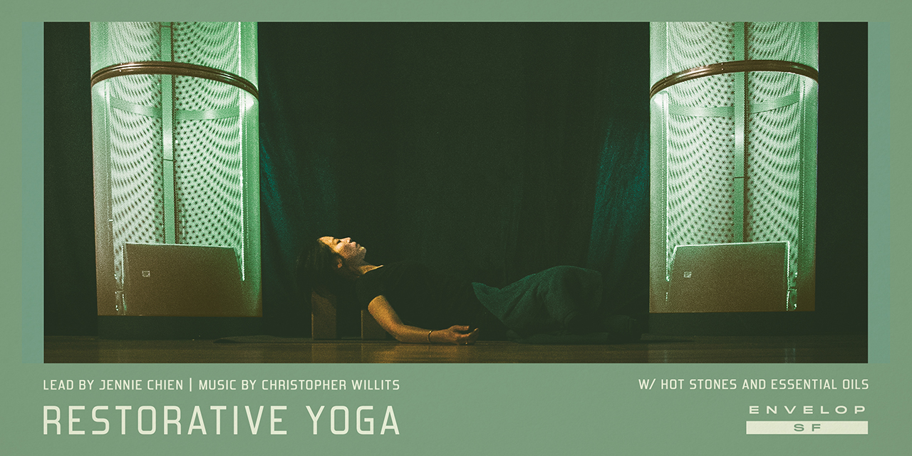 Envelop Restorative Yoga   Sun August 18, 2019 | At Envelop SF