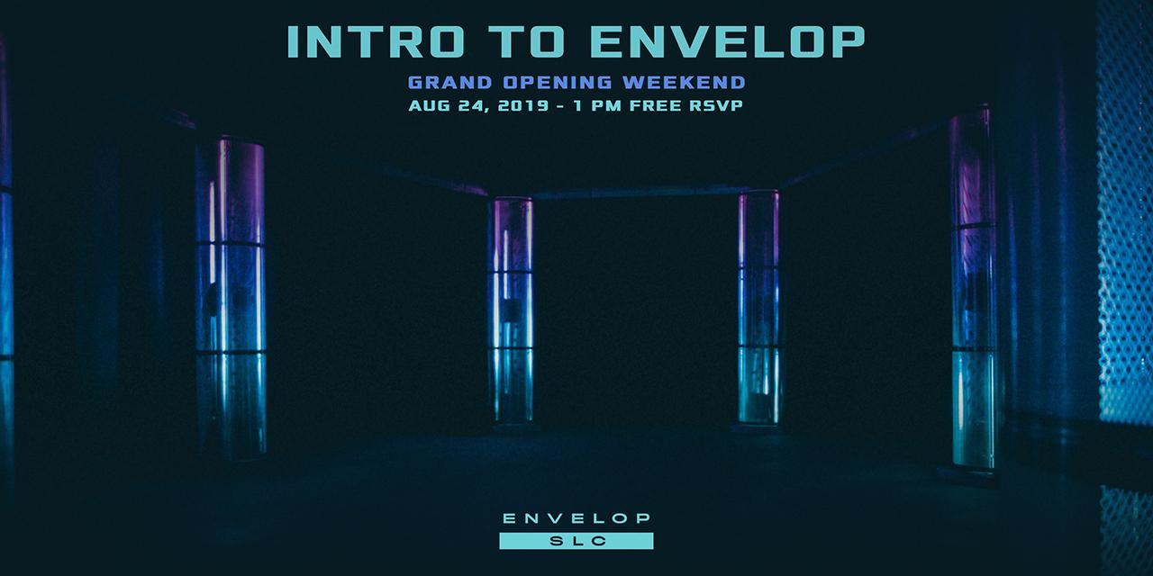 (Envelop SLC) Intro to Envelop - Free w/ RSVP   Sat Aug 24, 2019   At Envelop SLC
